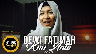 Video Dewi Fatimah - Kun Anta (Cover) download MP3, 3GP, MP4, WEBM, AVI, FLV Agustus 2017