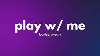 Play play w me