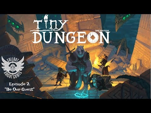 """Tiny Dungeon 2nd Edition RPG campaign - Episode #2 """"Be Our Guest"""""""
