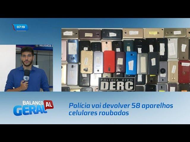 Polícia vai devolver 58 aparelhos celulares roubados