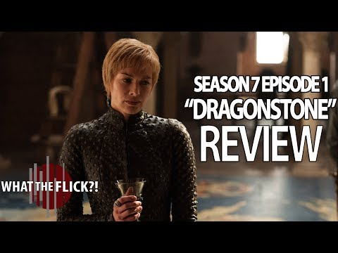Game Of Thrones Season 7 Episode 1 In-Depth Review - DRAGONSTONE