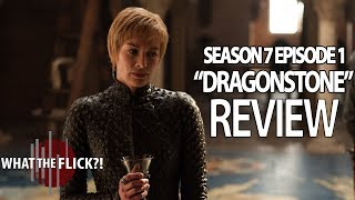 Game Of Thrones Season 7 Episode 1 In-Depth Review – DRAGONSTONE