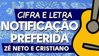 Baixar NOTIFICAÇÃO PREFERIDA - ZÉ NETO E CRISTIANO - CIFRA E LETRA