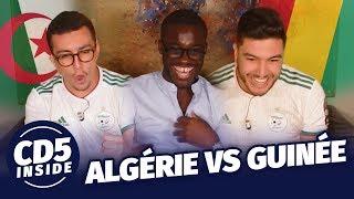 ALGÉRIE VS GUINÉE - CAN 2019 - CD5 INSIDE