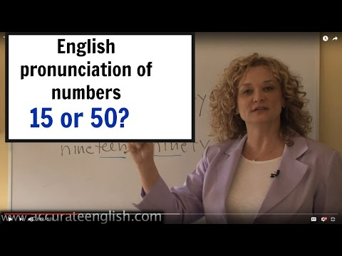 "How to pronounce 15 and 50 (""fifty"" or ""fifteen"")English pronunciation of numbers