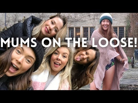 MUMS ON THE LOOSE | GIRLS WEEKEND