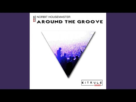 Around The Groove Original Mix