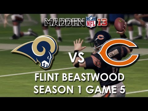 Madden 13: St. Louis Rams vs. Chicago Bears - Flint Beastwood - Career Mode Episode 5
