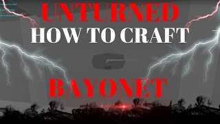 unturned how to craft bayonet