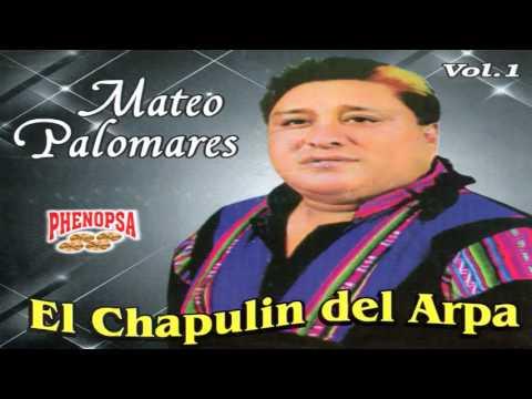 MATEO PALOMARES ♬EL CHAPULIN DEL ARPA - PRIMEROS ÉXITOS 01®