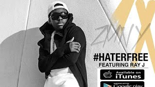 #Zmny Hater Free ft #RayJ [ World Premiere ] #HaterFree #zmny2016 #zmny4real