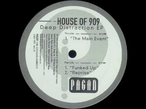 House Of 909  -  The Main Event