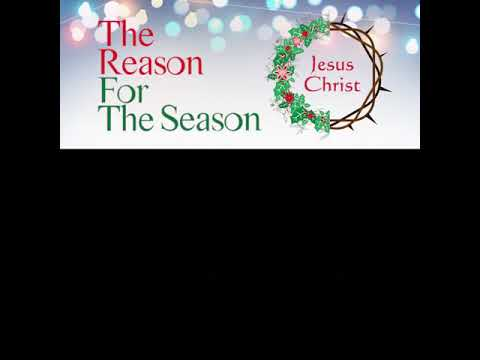 The Reason For The Season (The Bible Way to Heaven)