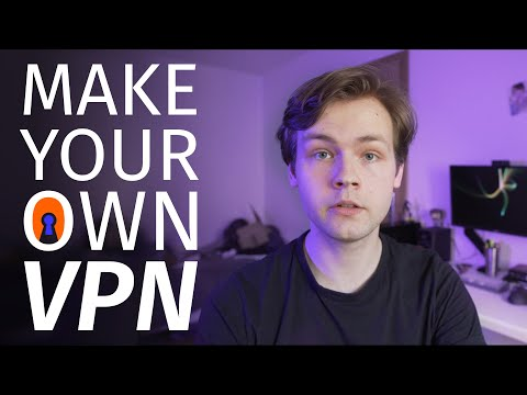 How To Make Your Own VPN (And Why You Would Want To)