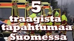 5 traagista tapahtumaa Suomessa