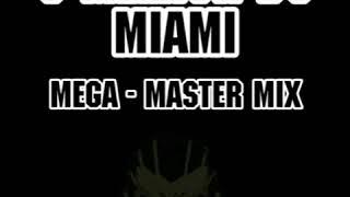 Gambar cover O MELHOR DO MIAMI - MEGA MASTER MIX