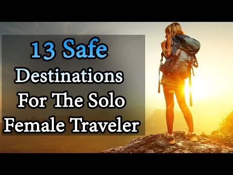 13 Safe Destinations For The Solo Female Traveler | Travel Nfx