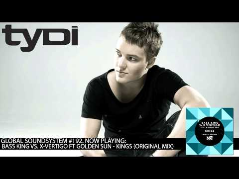 Tydi Global Soundsystem #192 (2013.07.15) Bass King Vs X-Vertigo Ft Golden Sun - Kings