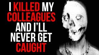 """""""I Killed My Colleagues And I'll Never Get Caught. This Is My Confessions"""" Scary Stories (NoSleep)"""