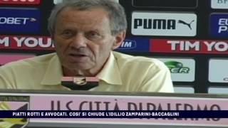 PIATTI ROTTI E AVVOCATI, SI CHIUDE COSI' L'IDILLIO ZAMPARINI-BACCAGLINI del 03-07-2017