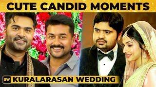 Kuralarasan Wedding CUTE 😍 Candid Moments | Suriya | Simbu | TN