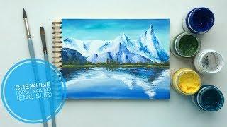 Снежные горы гуашью (eng sub) Snow mountains gouache