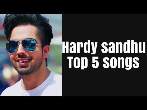 Hardy sandhu top 5 songs  Hardy sandhu most viewed songs