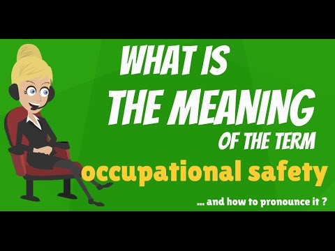 What is OCCUPATIONAL SAFETY? What does OCCUPATIONAL SAFETY mean? OCCUPATIONAL SAFETY meaning