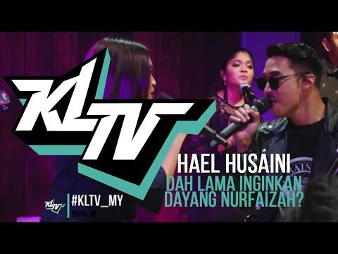 #KLTV - Hael Husaini dah lama inginkan Dayang Nurfaizah?