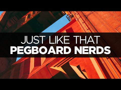 [LYRICS] Pegboard Nerds - Just Like That (ft. Johnny Graves)