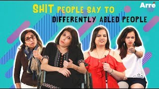 Shit People Say To Differently Abled People | International Day For Persons With Disabilities