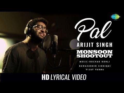 Pal | Lyrical |Monsoon Shootout | Arijit Singh | Nawazuddin Siddiqui | Rochak Kohli