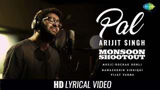 Arijit Singh - Pal | Lyrical Video |  Monsoon Shootout | Nawazuddin Siddiqui | Rochak Kohli