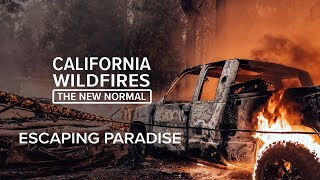 Escaping Paradise | California Wildfires: The New Normal