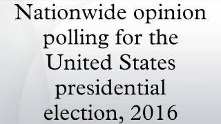 Nationwide opinion polling for the United States presidential election, 2016