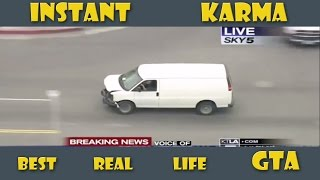 Instant Karma- Best Real Life GTA || Weekend 21