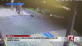 Maryland carjacking suspects arrested in Hope Mills