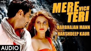 Mere Vich - Full Audio - Saadey CM Saab - Harbhajan Mann - Harshdeep Kaur - Love Song