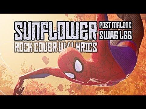 Rock Cover: Sunflower Spider-Man Spider-Verse Post Malone-Swae Lee