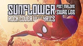 Sunflower Rock Cover Spider-Man Spider-Verse w/ Lyrics Post Malone-Swae Lee