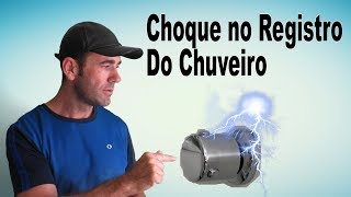 Choque no Registro do Chuveiro - Aprenda a resolver