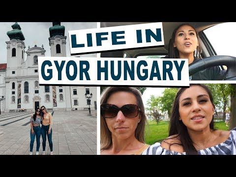 Life In GYOR, HUNGARY | Driving In Hungary | Catcalling