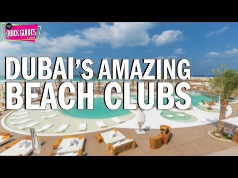 Dubai Beach Clubs: The Best Places To Visit In 2019