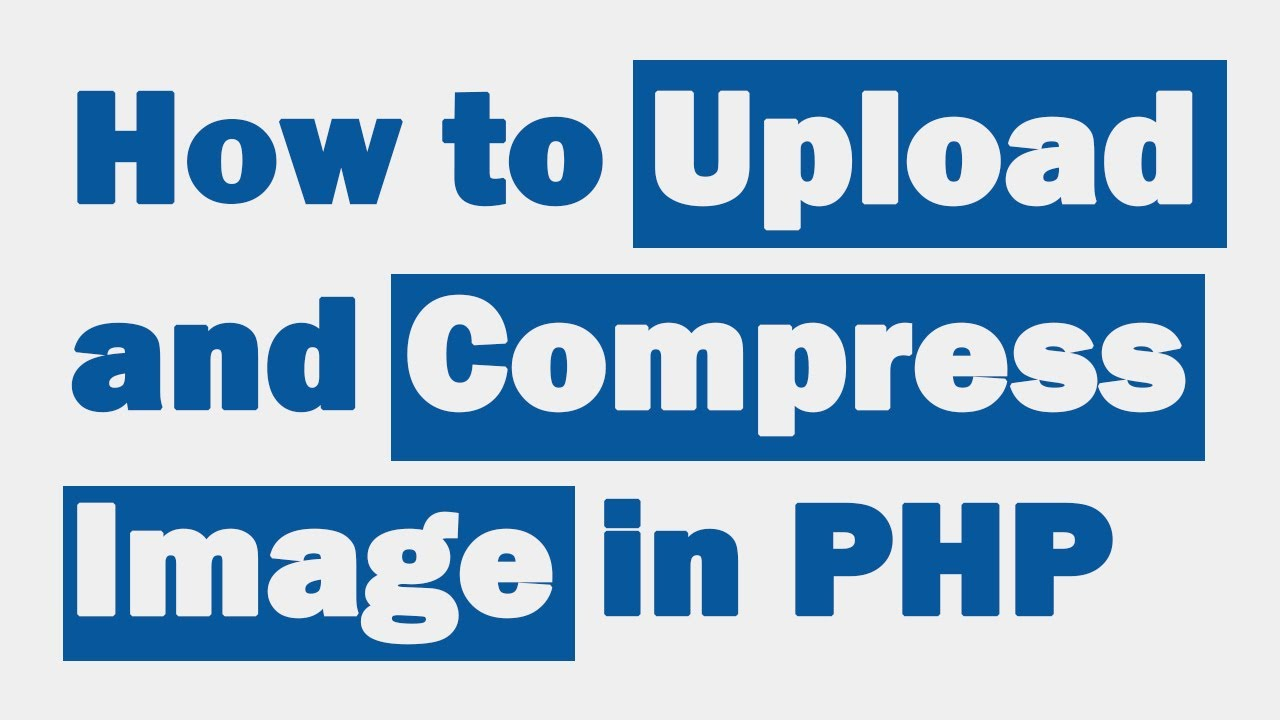 How to Upload and Compress Image in PHP