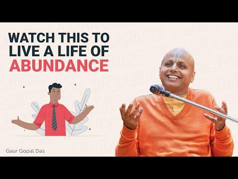 Watch this to live a life of abundance   Gaur Gopal Das