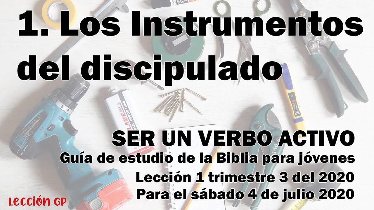 🔹 1 - LOS INSTRUMENTOS DEL DISCIPULADO – Lección de escuela sabática para jóvenes