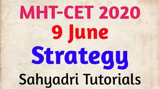 MHT CET 2020 9 June Strategy