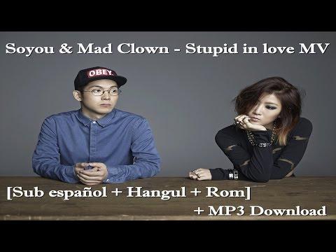 Soyou & Mad Clown - Stupid in love MV [Sub español + Hangul + Rom] + MP3 Download