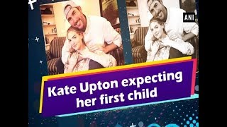 Kate Upton expecting her first child - #Hollywood News