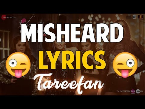 TAREEFAN MISHEARD LYRICS | Veere Di Wedding | BADSHAH | Misheard Tareefan Lyrics Bollywood TAREEFAN